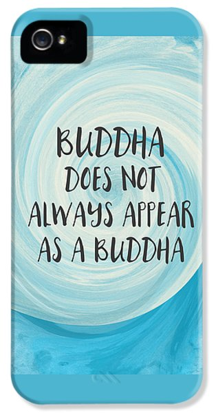 Inspirational iPhone 5 Case - Buddha Does Not Always Appear As A Buddha-zen Art By Linda Woods by Linda Woods