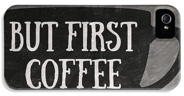 But First Coffee IPhone 5 Case
