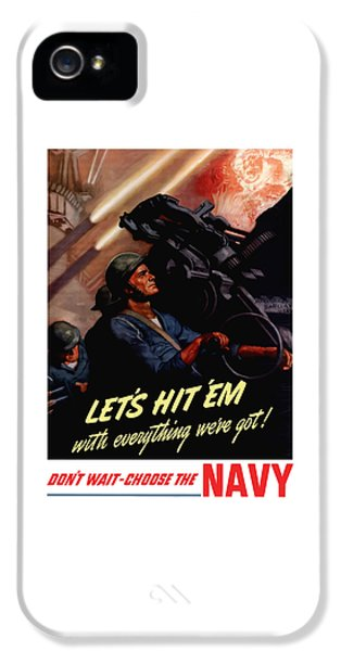 Choose The Navy -- Ww2 IPhone 5 Case by War Is Hell Store