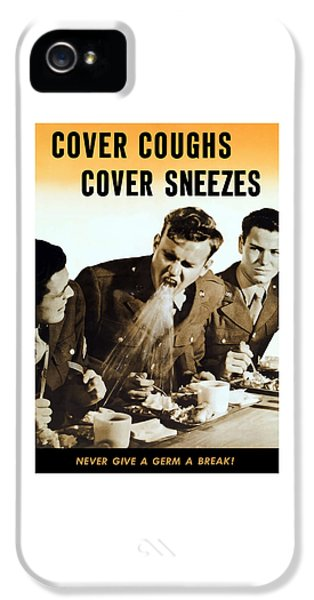 Cover Coughs Cover Sneezes IPhone 5 Case by War Is Hell Store