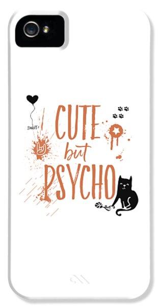 Cat iPhone 5 Case - Cute But Psycho Cat by Melanie Viola