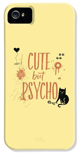 Cute But Psycho Cat IPhone 5 Case by Melanie Viola