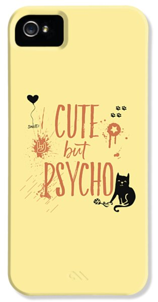 Cute But Psycho Cat IPhone 5 Case by Melanie Viola