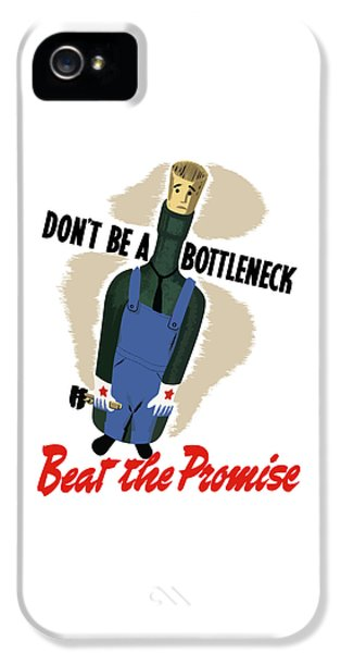 Don't Be A Bottleneck - Beat The Promise IPhone 5 Case