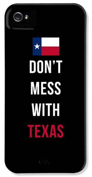 Don't Mess With Texas Tee Black IPhone 5 Case