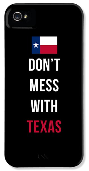 Don't Mess With Texas Tee Black IPhone 5 Case by Edward Fielding