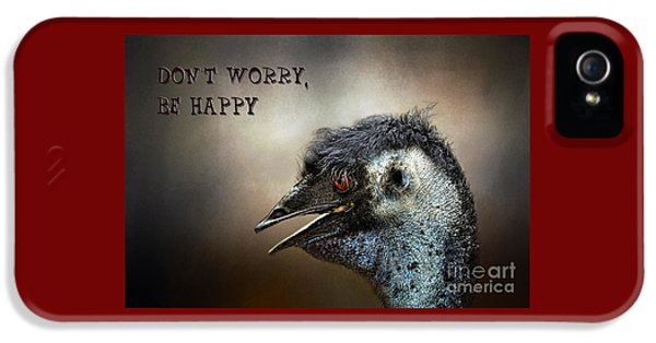 Don't Worry  Be Happy IPhone 5 Case by Kaye Menner