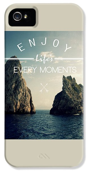 Enjoy Life Every Momens IPhone 5 Case