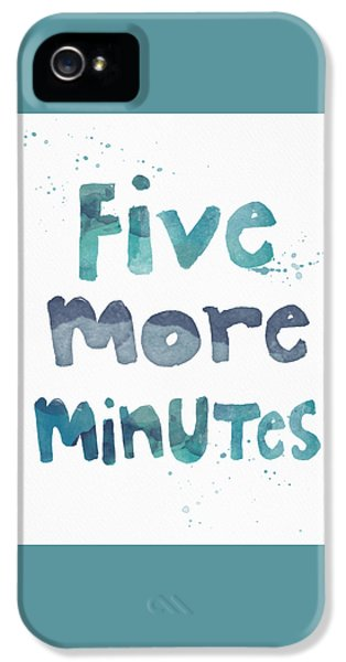 Five More Minutes IPhone 5 Case by Linda Woods