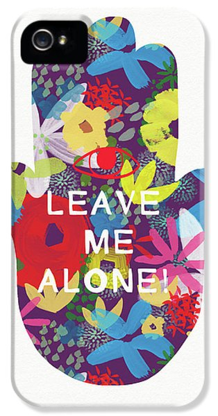 Floral Leave Me Alone Hamsa-art By Linda Woods IPhone 5 Case by Linda Woods