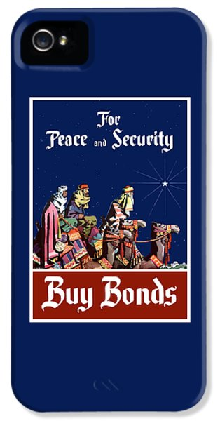 For Peace And Security - Buy Bonds IPhone 5 Case by War Is Hell Store
