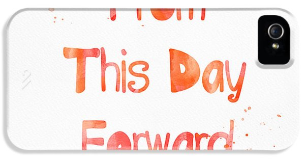 From This Day Forward IPhone 5 Case by Linda Woods