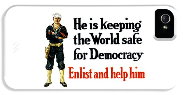 He Is Keeping The World Safe For Democracy IPhone 5 Case by War Is Hell Store