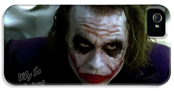 Heath Ledger Joker Why So Serious IPhone 5 Case by David Dehner