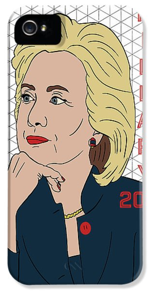 Hillary Clinton 2016 IPhone 5 Case by Nicole Wilson