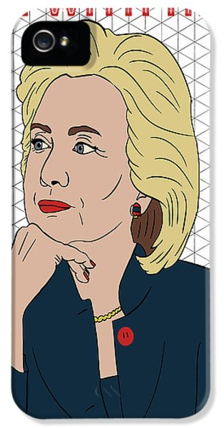 Hillary Clinton I'm With Her IPhone 5 Case by Nicole Wilson