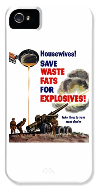 Housewives - Save Waste Fats For Explosives IPhone 5 Case