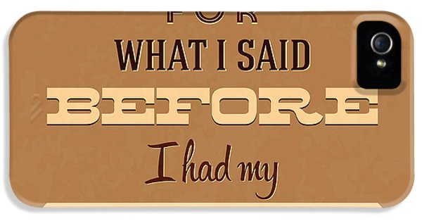 I'm Sorry For What I Said Before Coffee IPhone 5 Case