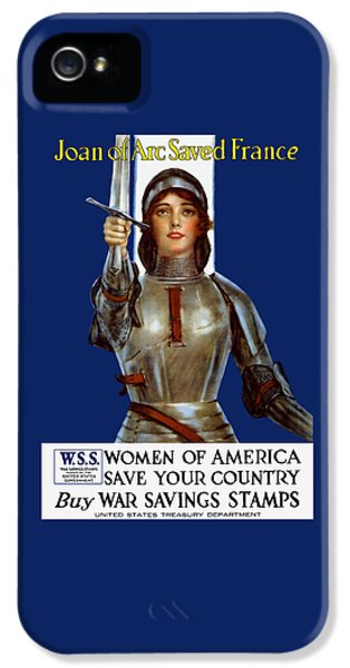 Joan Of Arc Saved France - Save Your Country IPhone 5 Case by War Is Hell Store