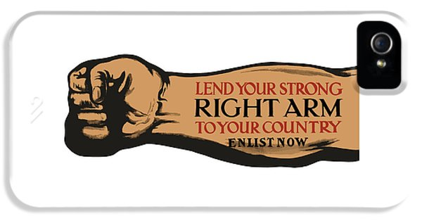 Lend Your Strong Right Arm To Your Country IPhone 5 Case