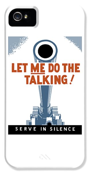 Let Me Do The Talking IPhone 5 Case by War Is Hell Store