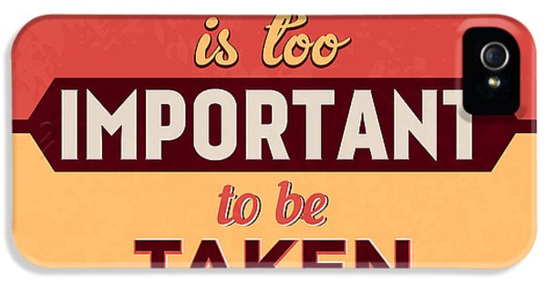 Life Is Too Important IPhone 5 Case