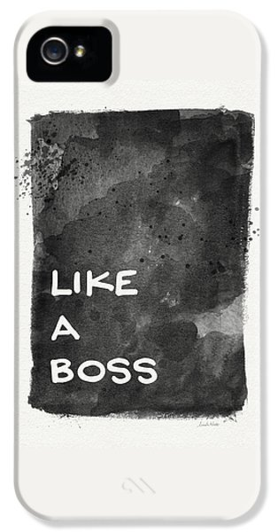 Like A Boss- Black And White Art By Linda Woods IPhone 5 Case
