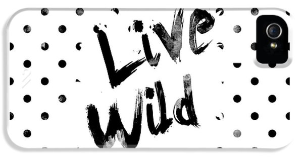 Live Wild IPhone 5 Case by Pati Photography