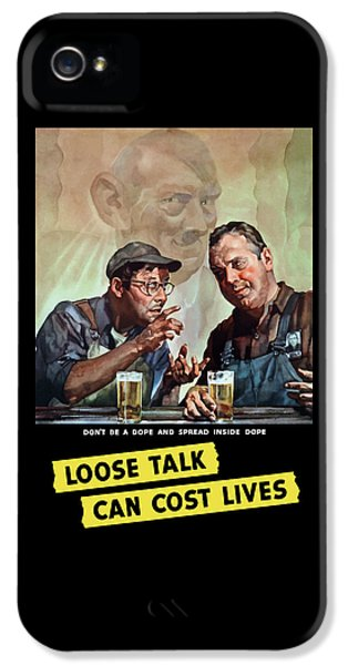 Loose Talk Can Cost Lives - Ww2 IPhone 5 Case by War Is Hell Store