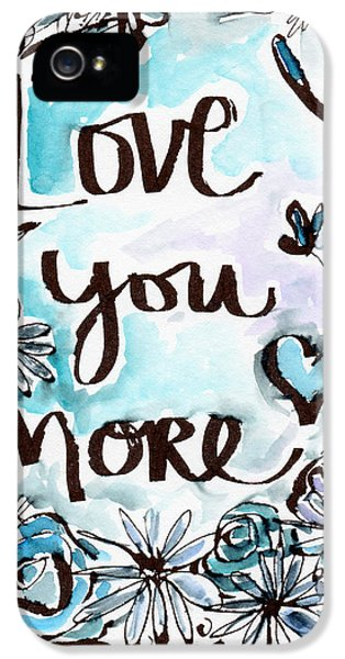 Love You More- Watercolor Art By Linda Woods IPhone 5 Case by Linda Woods