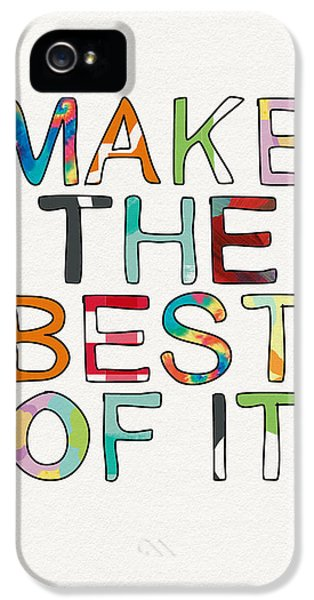 Make The Best Of It Multicolor- Art By Linda Woods IPhone 5 Case