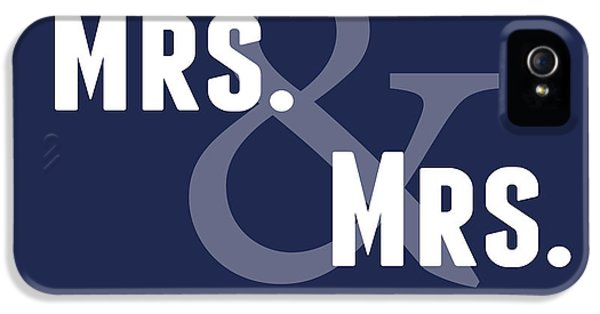 Mrs And Mrs And Cat- Blue IPhone 5 Case by Linda Woods