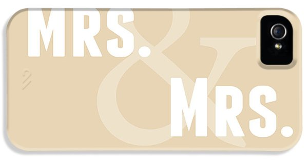 Mrs And Mrs And Dog- Sand IPhone 5 Case by Linda Woods