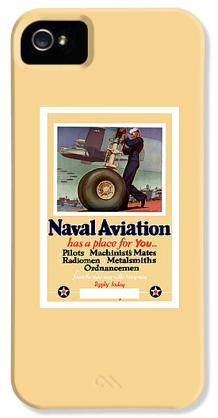 Naval Aviation Has A Place For You IPhone 5 Case by War Is Hell Store