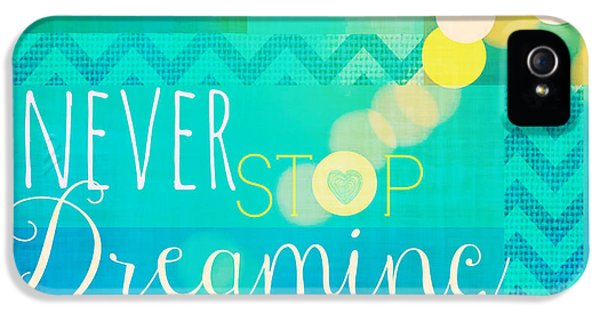 Never Stop Dreaming IPhone 5 Case by Brandi Fitzgerald