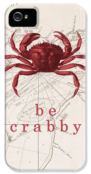 Ocean Quotes Be Crabby Print IPhone 5 Case