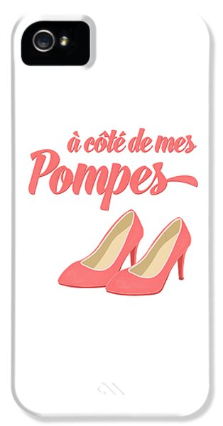 Pink High Heels French Saying IPhone 5 Case