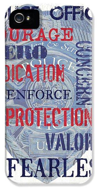 Police Inspirational 1 IPhone 5 Case by Debbie DeWitt