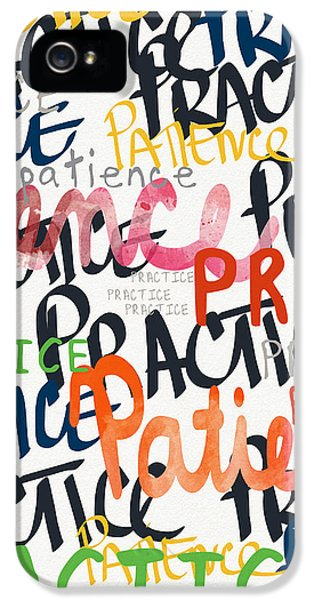 Practice Patience- Art By Linda Woods IPhone 5 Case