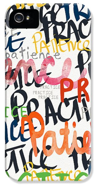 Practice Patience- Art By Linda Woods IPhone 5 Case by Linda Woods