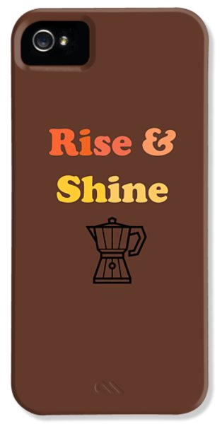 Rise And Shine IPhone 5 Case by Rosemary OBrien