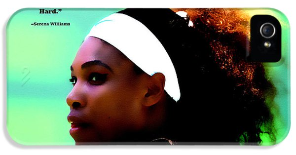 Serena Williams Motivational Quote 1a IPhone 5 Case by Brian Reaves