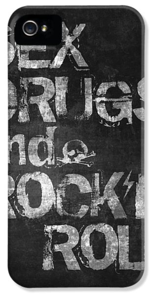 Sex Drugs And Rock N Roll IPhone 5 Case by Taylan Apukovska