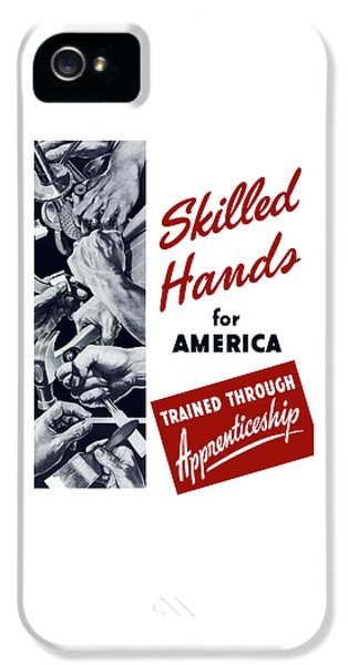 Skilled Hands For America IPhone 5 Case