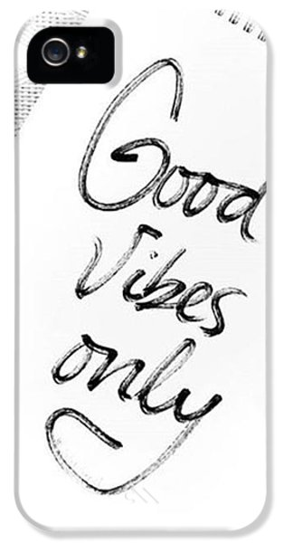 iPhone 5 Case - Good Vibes Only by Jul V