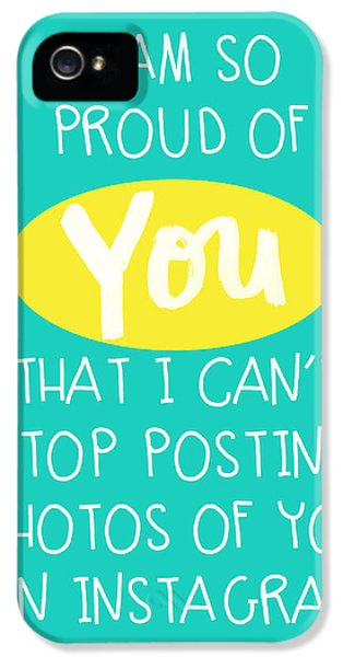 So Proud Of You- Blue IPhone 5 Case by Linda Woods