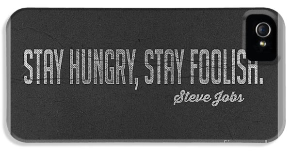 Steve Jobs Stay Hungry Stay Foolish IPhone 5 Case