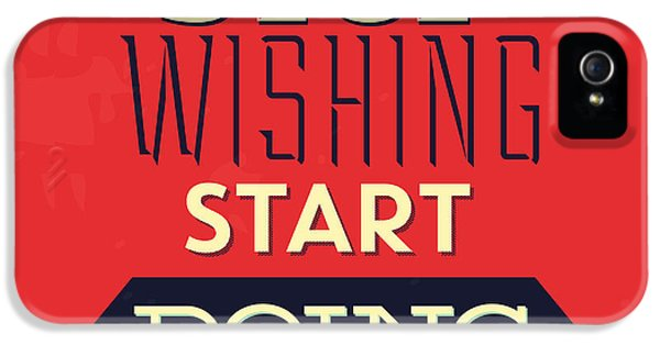 Stop Wishing Start Doing IPhone 5 Case