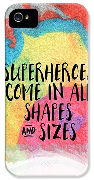 Superheroes- Inspirational Art By Linda Woods IPhone 5 Case