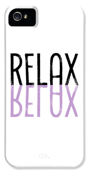 Text Art Relax - Purple IPhone 5 Case by Melanie Viola